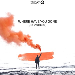 Lucas y Steve — Where Have You Gone | WRadio