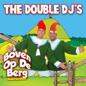 Double Dj's — Boven Op De Berg | WRadio