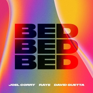 Joel Corry, Raye and David Guetta — BED | WRadio