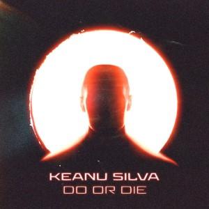 Keanu Silva — Do Or Die | WRadio