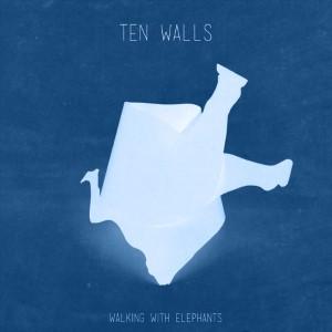 Ten Walls — Walking With Elephants | WRadio